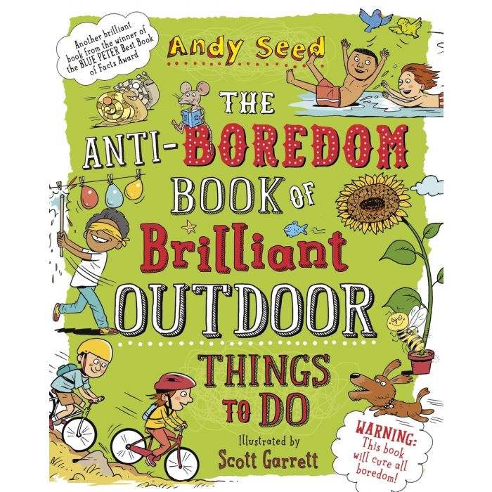 The Anti-Boredom Book of Brilliant Outdoor Things To Do