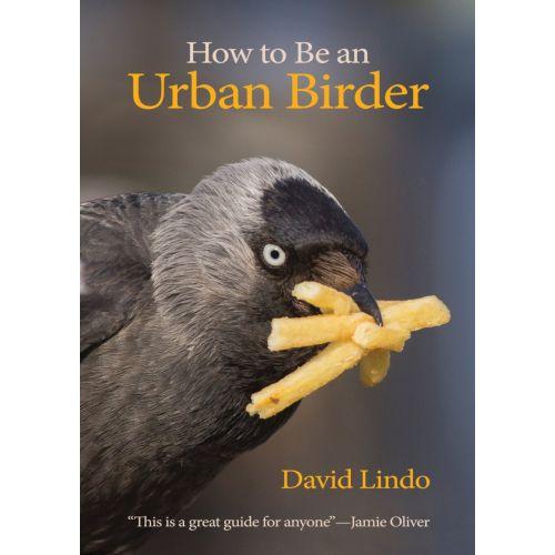 How To Be An Urban Birder Book